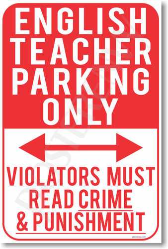 English Teacher Parking Only - Violators Must Read Crime & Punishment - NEW Funny Classroom Poster (hu285) PosterEnvy