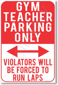 Gym Teacher Parking Only - Violators Will Be Forced To Run Laps - NEW Funny Classroom Poster (hu286) PE Physical Education Novelty Gift PosterEnvy