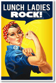 Lunch Ladies ROCK! - NEW Funny School Poster (hu291) Rosie Riveter Vintage PosterEnvy Novelty School Gift