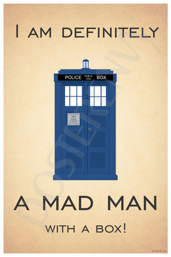 Doctor Who - Tardis - I Am Definitely A Mad Man With a Box - NEW British TV Show Humor Poster (hu294) PosterEnvy Novelty BBC TV Show Gift