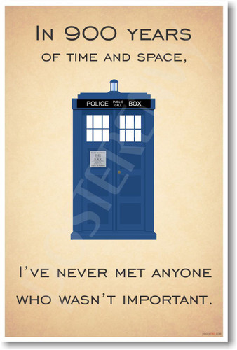 Doctor Who - Tardis - I've Never Met Anyone Who Wasn't Important - NEW British TV Show Humor Poster (hu295) novelty bbc tv show gift posterenvy