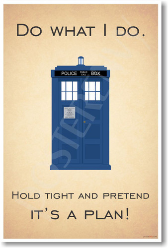 Doctor Who - Tardis - Hold Tight and Pretend It's A Plan - NEW British TV Show Humor Poster (hu296) PosterEnvy Novelty Gift BBC TV Show