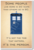 Doctor Who - Tardis - It's Not The Time That Matters, It's The Person - NEW British TV Show Humor Poster (hu297)