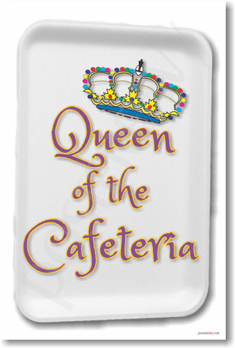 Queen of the Cafeteria - New Fun School Lunch Lady Food Tray Poster (hu302) humor novelty gift posterenvy