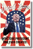 Donald Trump - Best Jobs President God Ever Created - New Funny Political Poster (hu306) Presidential Campaign 2016 PosterEnvy