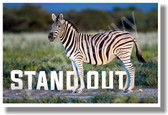 STAND OUT Zebra Positive Attitude Motivational Classroom Poster (cm1046) PosterEnvy School Animal Proud Pride