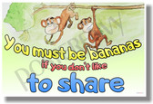 You Must Be Bananas If You Don't Like To Share Positive Attitude Motivational Classroom Poster (cm1047) Monkeys Chimps PosterEnvy Sharing Giving Kindness