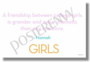 A Friendship Between College Girls... Hannah (HBO Girls) - New Humor Poster (hu313)