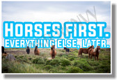 Horses First Everything Else Later (blue) - NEW animal POSTER (an231) PosterEnvy