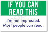 If You Can Read This... - NEW Humor Poster (hu318) PosterEnvy