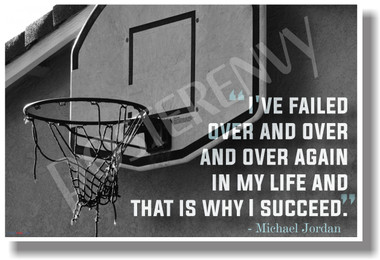 I've Failed Over And Over And Over Again... Michael Jordan - NEW Classroom Motivational POSTER (cm1052) PosterEnvy