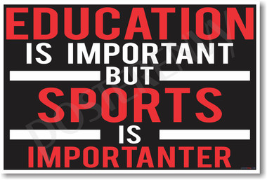 Sports Is Importanter - NEW Classroom Motivational POSTER (cm1060) PosterEnvy