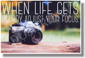 When Life Gets Blurry Adjust Your Focus - NEW Classroom Motivational POSTER (cm1064) PosterEnvy