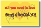 All You Need Is Love ...And Chocolate  - NEW Humor Tower POSTER (hu322) PosterEnvy