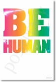 Be Human NEW Classroom Student Motivational Poster (cm1070)