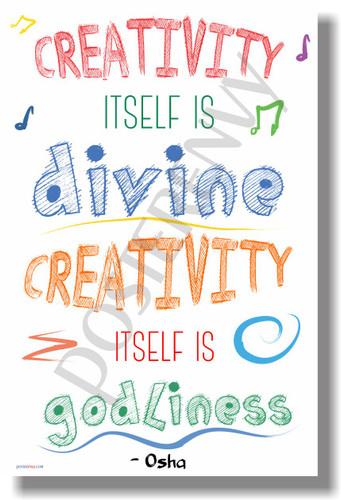 Creativity Itself is Divine Creativity Itself is Godliness Osha NEW art classroom school student Motivational Poster (cm1073)