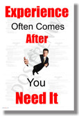 Experience Often Comes After You Need It 2 resume career job NEW Classroom Motivational Poster (cm1076)