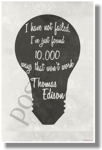 I Have Not Failed (B&W Vintage) - Thomas Edison - NEW Classroom Motivational POSTER (cm1080)