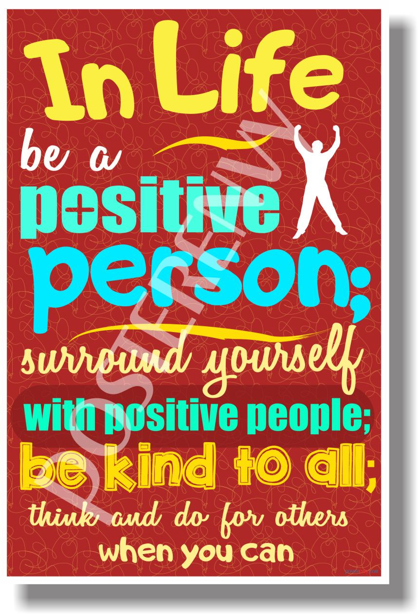 In Life Be A Positive Person    - NEW Classroom Motivational POSTER