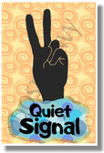Quiet Signal - NEW Classroom Motivational Poster (cm1088)