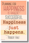 ...Happiness Just Happens - Robert Half - NEW Classroom Motivational Poster (cm1090)