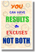 You Can Have Results Or Excuses Not Both - NEW Classroom Motivational Poster (cm1100)