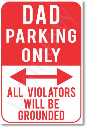 Dad Parking Only - NEW Humor Joke Poster (hu347)
