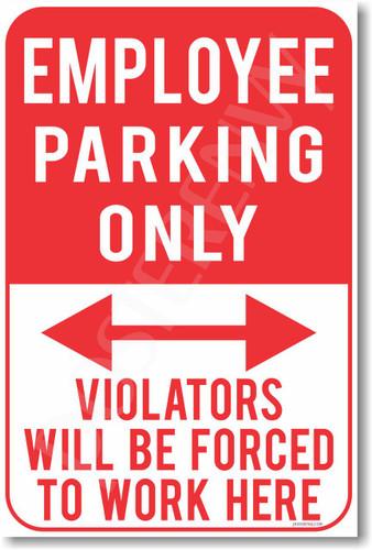 Employee Parking Only - NEW Humor Joke Poster (hu348)