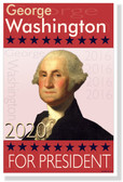 George Washington For President 2020 - New Political Humor Poster (hu359)
