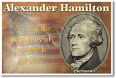 Alexander Hamilton America founding father I Think the First Duty of Society is Justice NEW U.S. History Classroom quote POSTER (fp422)