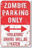 Zombie Parking Only Walking Dead Violators Brains will be eaten NEW Humor Joke Poster (hu366)