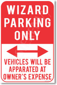 Wizard Parking Only Vehicles Will Be Apparated at Owners Expense Harry Potter Ron Weasley Hermione Granger JK Rowling NEW Humor Joke Poster (hu367)
