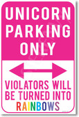 Unicorn Parking Only Violators Will Be Turned Into Rainbows Magic NEW Humor Joke Poster (hu370)