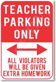 Teacher Parking Only All Violators Will Be Given Extra Homework NEW Humor Joke Classroom Poster (hu374)