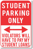 Student Parking Only Violators Will Have To Pay My Student Loans NEW Humor Joke Poster (hu375)