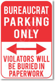 Bureaucrat Parking Only Violators Will Be Buried in Paperwork NEW Humor Joke Poster (hu378)