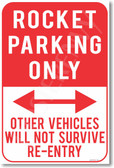 Rocket Parking Only - Other Vehicles Will Not Survive - NEW Humor Joke Poster (hu380)