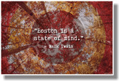 Boston Is A State Of Mind - Mark Twain - NEW Travel Poster (tr584)