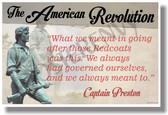 The American Revolution (quote) - Captain Preston - NEW Social Studies POSTER (ss165)