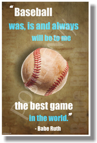 Baseball Is The Best Game In The World - Babe Ruth - New Motivational Poster (cm1121)