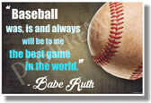Baseball Is The Best Game In The World - Babe Ruth (2) - New Motivational Poster (cm1122)