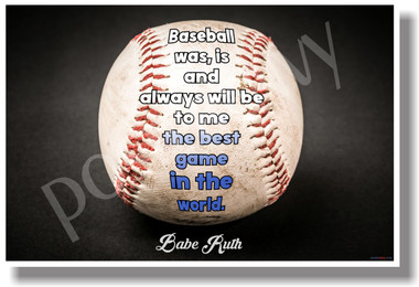 Baseball Is The Best Game In The World - Babe Ruth (3) - New Motivational Poster (cm1123)