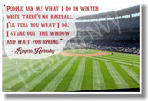 People Ask Me What I Do In Winter When There's No Baseball... - Rogers Hornsby - New Motivational Poster (cm1125)