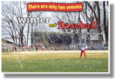 There Are Only Two Seasons Winter and Baseball - Bill Veeck - New Motivational Poster (cm1126)