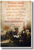 I Must Study Politics And War... - John Adams - NEW Social Studies POSTER (ss170)