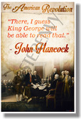 There, I Guess King George Will Be Able To Read That - John Hancock - NEW Social Studies POSTER (ss171)