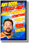 Any Book Is A Self-Help Guide... - Kevin Smith - New Motivational Poster (cm1135)