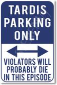 Tardis Parking Only - Violators will probably die in this episode - NEW Humor Joke Poster (hu390) PosterEnvy
