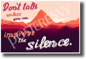 Don't Talk Unless You Can Improve The Silence - NEW Humor POSTER (hu391) PosterEnvy