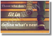 Those Who Don't Fit In Define What's Next - New Motivational Poster (cm1153)